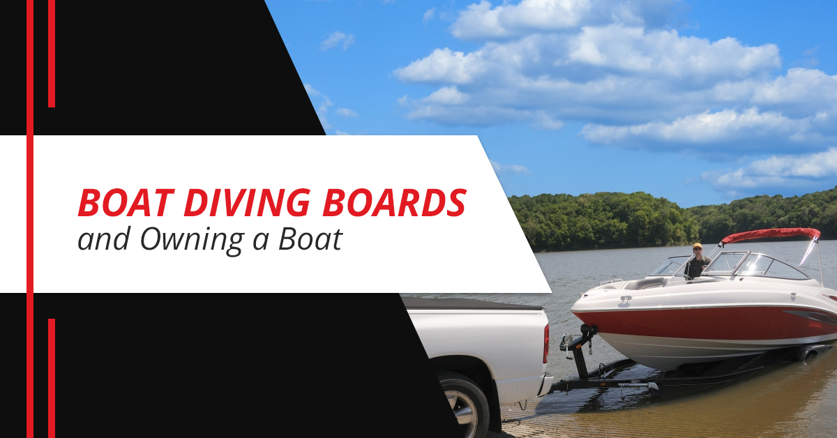 Boat Diving Boards and Owning a Boat